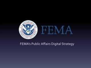 FEMA's Public Affairs Digital Strategy