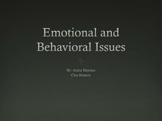 Emotional and Behavioral Issues