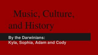 Music, Culture, and History