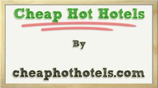 ppt 37384 Cheap Hot Hotels