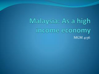 Malaysia: As  a  high  income economy