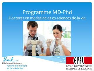 Programme MD- Phd Doctorat en médecine et es sciences de la vie