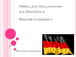 Herzlich Willkommen zu Deutsch  1 Welcome to German 1