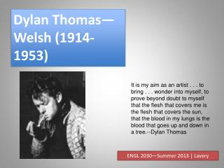 Dylan Thomas— Welsh (1914-1953)