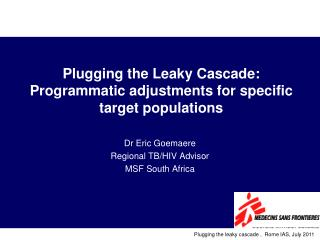 Plugging the Leaky Cascade: Programmatic adjustments for specific target populations