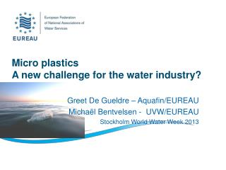 Micro plastics  A new challenge for the water industry?