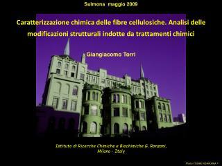 Istituto di Ricerche Chimiche e Biochimiche G. Ronzoni,  Milano - Italy