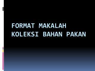 FORMAT MAKALAH KOLEKSI BAHAN PAKAN