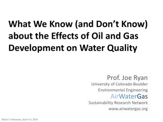 What We Know (and Don�t Know) about the Effects of Oil and Gas Development on Water  Quality