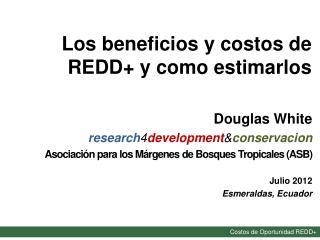 Los beneficios y costos de REDD+ y como estimarlos