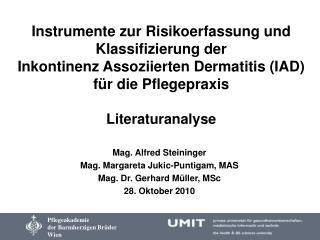 Mag. Alfred Steininger Mag. Margareta Jukic-Puntigam, MAS Mag. Dr. Gerhard Müller, MSc