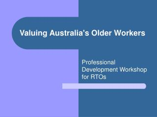 Valuing Australias Older Workers