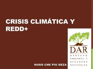 CRISIS CLIMÁTICA Y redd +
