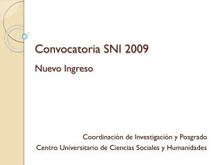 Convocatoria SNI 2009  Nuevo Ingreso