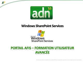 Windows SharePoint Services Portail AFIS – Formation Utilisateur Avancée