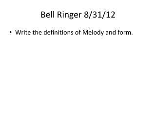 Bell Ringer 8/31/12