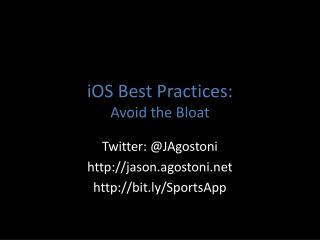 iOS  Best Practices: Avoid the Bloat