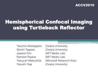Hemispherical Confocal Imaging using Turtleback Reflector