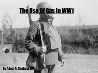 The Use Of Gas In WW1
