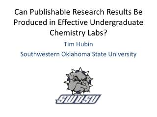 Can Publishable Research Results Be Produced in Effective Undergraduate Chemistry Labs?