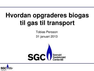 Hvordan opgraderes  biogas  til  gas  til  transport