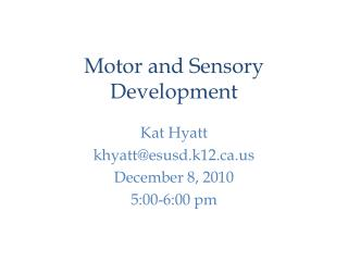 Motor and Sensory Development