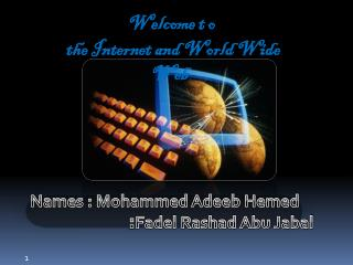 Welcome t o  the Internet and World Wide Web
