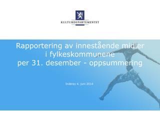 Rapportering av innestående midler i fylkeskommunene  per 31. desember - oppsummering