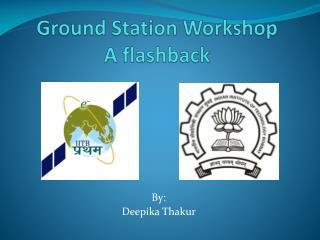 Ground Station Workshop      A flashback