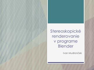 Stereoskopické renderovanie  v programe  Blender