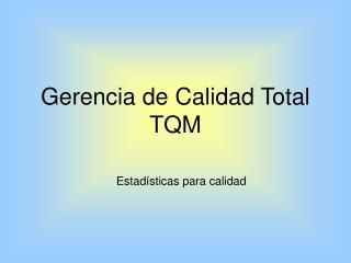 Gerencia de Calidad Total TQM
