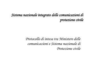 Sistema nazionale integrato delle comunicazioni di protezione civile