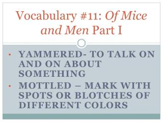 Vocabulary #11:  Of Mice and Men  Part I
