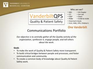 Goals To make the work of Quality & Patient Safety more transparent.