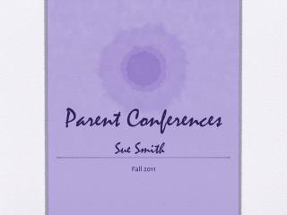 Parent Conferences Sue Smith