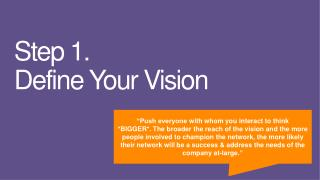 Step 1.  Define Your Vision