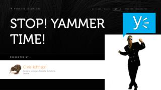STOP! YAMMER  TIME!