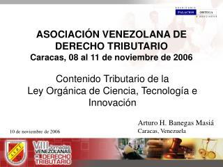 ASOCIACI N VENEZOLANA DE DERECHO TRIBUTARIO Caracas, 08 al 11 de noviembre de 2006
