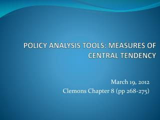 POLICY ANALYSIS TOOLS: MEASURES OF CENTRAL TENDENCY