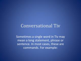 Conversational  T iv
