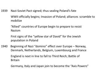 1939	Nazi-Soviet Pact signed; thus sealing Poland�s fate