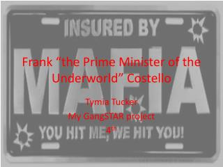 "Frank ""the Prime Minister of the Underworld"" Costello"