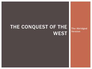 The Conquest of the West