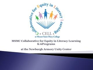 MSMC Collaborative for Equity in Literacy Learning  K-6Programs