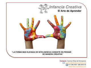 Contacto:  Carmen Díaz de Entresotos carmen@infanciacreativa.com 911 285 469 / 686 587315