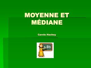 MOYENNE ET M DIANE  Carole Hachey