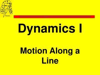 Dynamics I