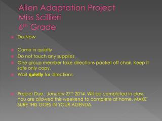 Alien Adaptation Project  Miss Scillieri 6 th  Grade