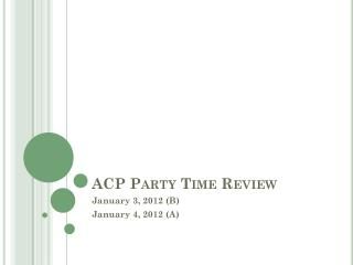 ACP Party Time Review