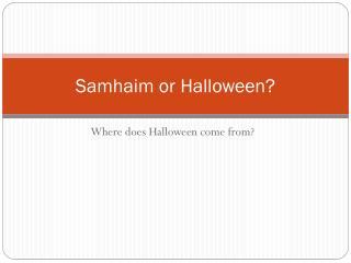 Samhaim  or Halloween?